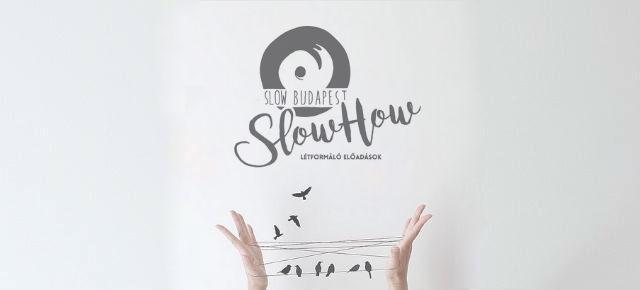 Indul legújabb programsorozatunk, a SlowHow